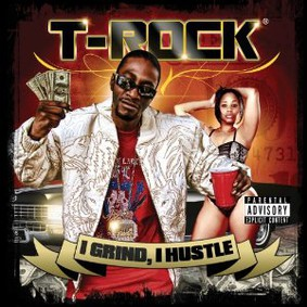 T-Rock - I Grind, I Hustle
