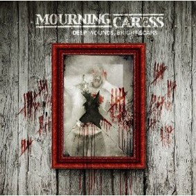 Mourning Caress - Deep Wounds. Bright Scars