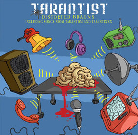 Tarantist - Distorted Brains - Including Songs From Tarantism And TarantiXXX