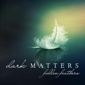 Dark Matters - Fallen Feathers