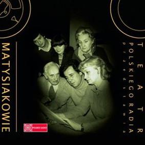 Various Artists - Teatr Polskiego Radia przedstawia Matysiakowie