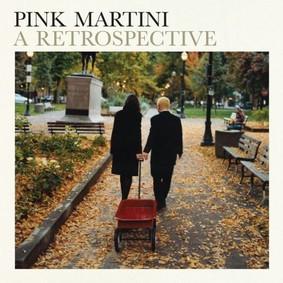 Pink Martini - A Retrospective