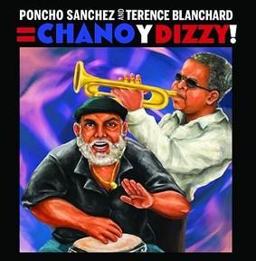 Poncho Sanchez, Terence Blanchard - Chano y Dizzy!