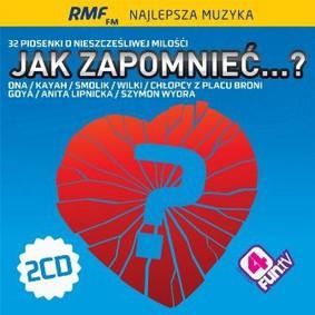 Various Artists - Jak zapomnieć...?