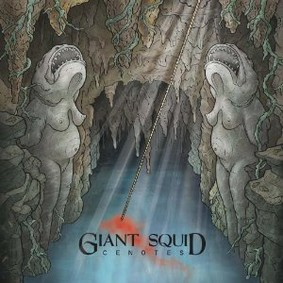 Giant Squid - Cenotes