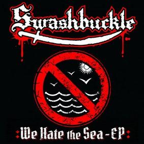 Swashbuckle - We Hate The Sea [EP]