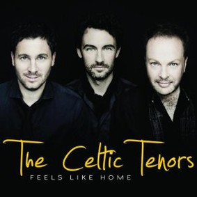 Celtic Tenors - Feels Like Home