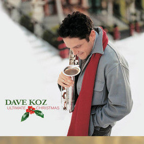 Dave Koz - Ultimate Christmas