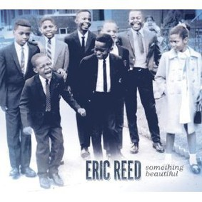 Eric Reed - Something Beautiful