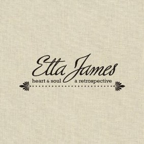Etta James - Heart & Soul: A Retrospective