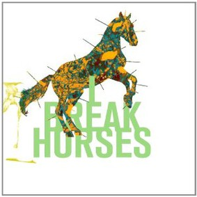 I Break Horses - Hearts
