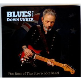 Steve Lott - Blues from Down Under: The Best of Steve Lott Band