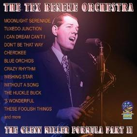Tex Beneke - The Glenn Miller Formula, Part II