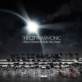 The City Harmonic - I Have a Dream (It Feels Like Home)