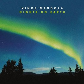 Vince Mendoza - Nights on Earth