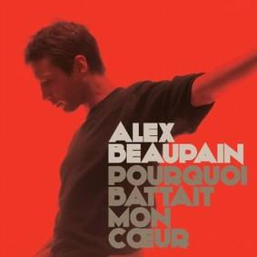 Alex Beaupain - Pourquoi Battait Mon Coeur