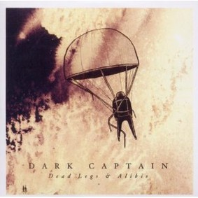 Dark Captain - Dead Legs & Alibis