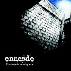 Enneade - Teardrops in Morning Dew