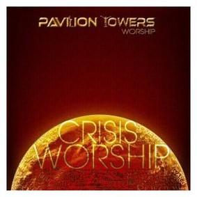 Pavilion Towers Worship - Crisis Worship