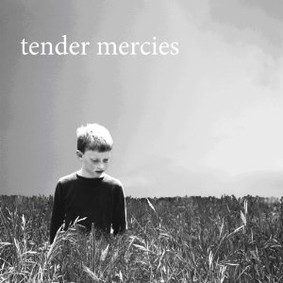 Tender Mercies - Tender Mercies