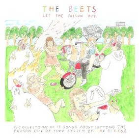 The Beets - Let the Poison Out