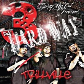 Trillville - 3 Da' Hard Way