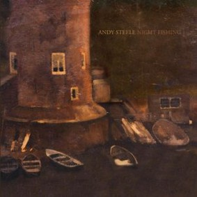 Andy Steele - Night Fishing