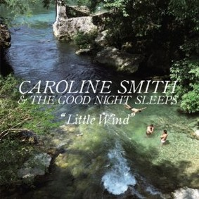Caroline Smith & the Good Night Sleeps - Little Wind