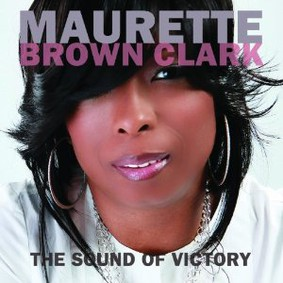 Maurette Brown Clark - The Sound of Victory