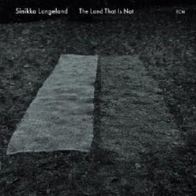 Sinikka Langeland - The Land That is Not