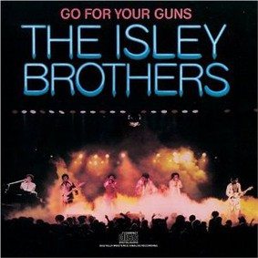 The Isley Brothers - Go For Your Guns