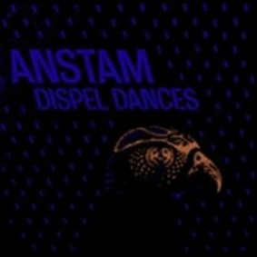 Anstam - Dispel Dances