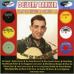 Delbert Barker - Kentucky Hillbilly Rockabilly Man