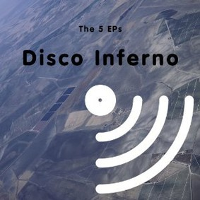Disco Inferno - The 5 EPs