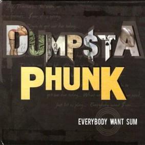 Dumpstaphunk - Everybody Want Sum
