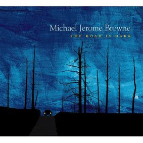 Michael Jerome Browne - The Road Is Dark