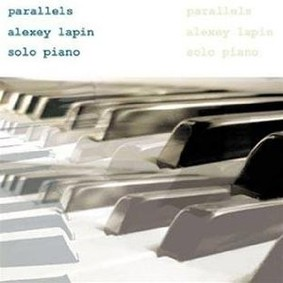 Alexey Lapin - Parallels: Solo Piano