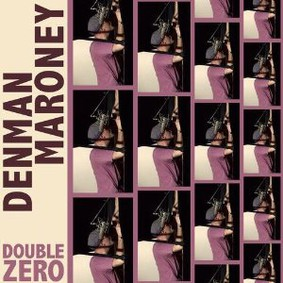 Denman Maroney - Double Zero