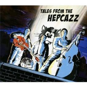 Hepcazz - Tales from the Hepcazz
