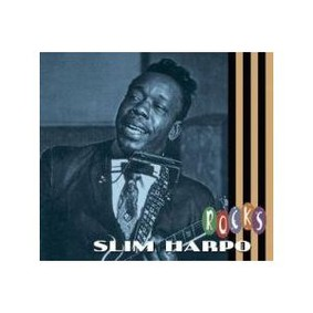 Slim Harpo - Rocks