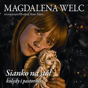 Magdalena Welc - Sianko na Stół. Kolędy i Pastorałki