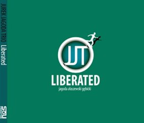 Jagoda Jurek Trio - Liberated