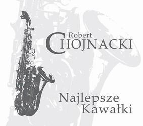 Robert Chojnacki - Najlepsze Kawałki
