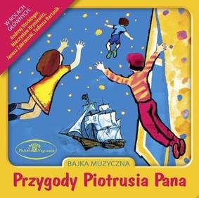 Mieczysław Hryniewicz, Andrzej Stockinger, Janusz Zakrzeński - Przygody Piotrusia Pana. Baśń muzyczna