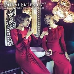 DJ Ravin, Sechaud Nicholas - Dubaï Eklektic 2
