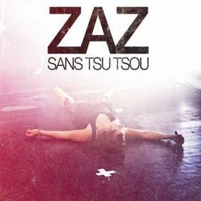 Zaz - Sans Tsu Tsou