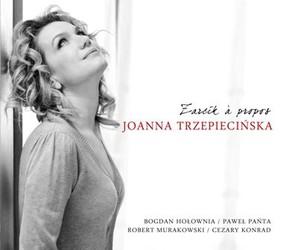 Joanna Trzepiecińska - Żarcik a propos
