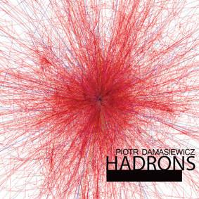 Piotr Damasiewicz - Hadrons