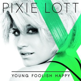 Pixie Lott - Young Foolish Happy