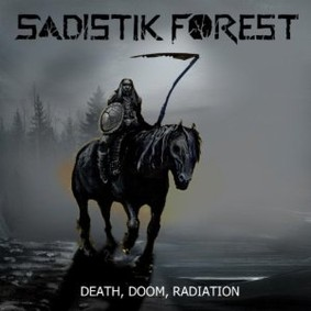 Sadistik Forest - Death, Doom, Radiation